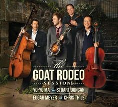 The Goat Rodeo Sessions   by  Chris Thile  and Yo-Yo MA