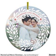 Shop Married and Merry Christmas Ornament created by marlenedesigner. Our First Christmas Ornament, Photo Christmas Ornaments, Christmas Themes, Christmas Bulbs, Merry Christmas, Christmas Decorations, Holiday Logo, The Wedding Date, Wedding Stuff