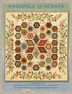 Handfuls of Scraps - Pieced into Amazing Quilts: Edyta Sitar: 9780983668817: Amazon.com: Books