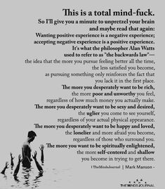 This Is A Total Mind-Fuck This is a total mind-fuck.So I'll give you a minute to unpretzel your brain and maybe read that again: Wanting positive experience Wisdom Quotes, True Quotes, Words Quotes, Quotes To Live By, Sayings, Change Quotes, The Words, A Silent Voice, Psychology Facts