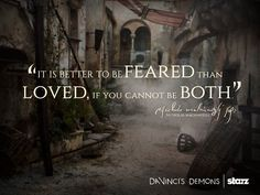 Da Vinci's Demons  Do you agree with these words from Señor Machiavelli?
