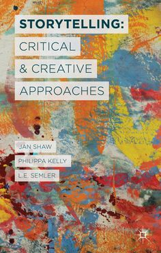 Storytelling: Critical and Creative Approaches book cover ©Palgrave Macmillan