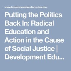 Putting the Politics Back In: Radical Education and Action in the Cause of Social Justice | Development Education Review