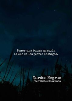 Time Quotes, Sad Quotes, Quotes About Everything, Sad Day, Sad Love, Spanish Quotes, Deep Thoughts, Cool Words, Sentences