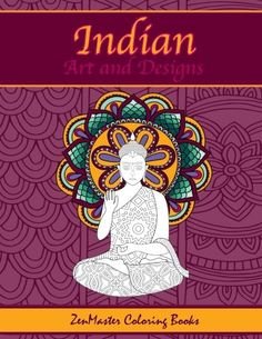 Indian Art and Designs Adult Coloring Book Coloring Book for Adults Inspired by India with Henna Designs Mandalas Buddhist Art Lotus Flowers  Around the World Coloring Books Volume 8 -- Visit the image link more details.
