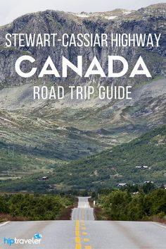 A guide to road tripping the Stewart-Cassiar Highway in Canada. While not well known, this untouched region is well worth discovering. Comprising 874 kilometers of some of North America's wildest scenery, the Stewart-Cassiar Highway navigates through the Coastal Mountains of eastern British Columbia.   Blog by HipTraveler #Canada #Travel