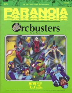 Orcbusters (1986) for PARANOIA First Edition: Ken Rolston's much-loved 1986 sendup of fantasy RPGs.