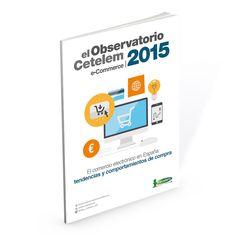 Informe del Observatorio Cetelem de e-Commerce en España en 2015: tendencias y comportamientos de compra.