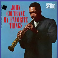 "John Coltrane ""My Favorite Things"" (1960)"
