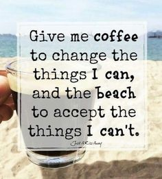 I've got my coffee.now where's my beach? Life Quotes Love, Quotes To Live By, Me Quotes, Funny Quotes, Beach Life Quotes, Crush Quotes, Beach Quotes And Sayings Inspiration, Beachy Quotes, Summer Beach Quotes