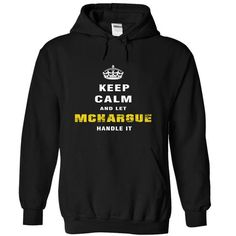 I Love Keep Calm and Let MCHARGUE Handle It T shirts
