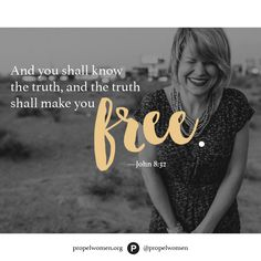 If you don't know the truth found in the Word, it can't set you free.