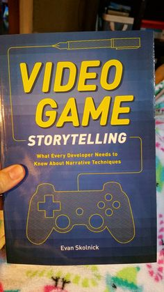 Video Game Storytelling: What Every Developer Needs to Know about Narrative Techniques book review