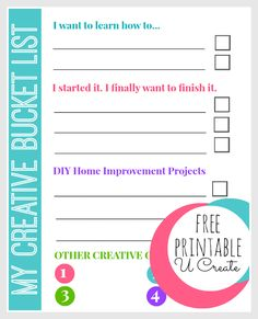 Printable: My Creative Bucket List Free Printable: My Creative Bucket List - finish those unfinished projects, learn something new, etc.Free Printable: My Creative Bucket List - finish those unfinished projects, learn something new, etc. Printable Planner, Free Printables, Project Free, Crafty Projects, Smash Book, Getting Organized, Organized Mom, Filofax, Happy Planner