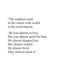 """""""Almost"""" is the saddest word."""