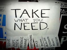 take what you need poster inspiration