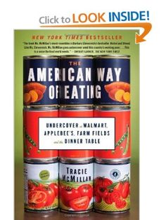 The American Way of Eating: Undercover at Walmart, Applebees, Farm Fields and the Dinner Table: Tracie McMillan: 9781439171967: Amazon.com: Books