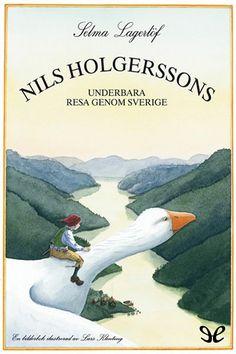 Nils Holgerssons Underbara Resa Genom Sverige by Selma Lagerlöf Nobel Literature, Books To Read, My Books, Nobel Prize, Children's Book Illustration, Book Illustrations, Read Aloud, Graphic, Childrens Books
