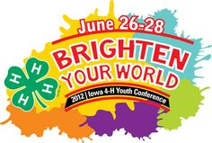 4-H | 2012 | Iowa Youth Conference June26-28 Brighten Your World I was totally at this! - great times