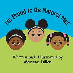 I'm Proud to Be Natural Me! by Marlene Dillon http://www.amazon.com/dp/1490431950/ref=cm_sw_r_pi_dp_Pk9swb0YBF8GN