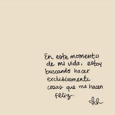 En todo momento. #Vida #Feliz #Felicidad #Reflexiones #Frases #Pensamientos #Motivación #Inspiración #TuCambioEsAhora #EsHoraDelCambio