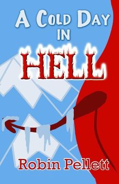 A Cold Day in Hell - Hilarious Comedy by Robin Pellett, http://www.amazon.com/dp/B00C41YSFG/ref=cm_sw_r_pi_dp_9lAyrb1H45FKN