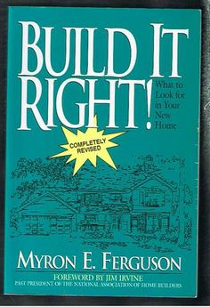 Build It Right! What to Look for in Your New Home: Myron E. Ferguson: 9780965485609: Amazon.com: Books