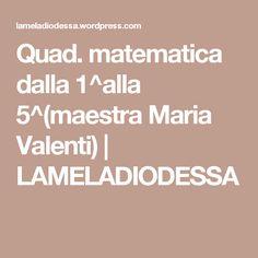 Quad. matematica dalla 1^alla 5^(maestra Maria Valenti) | LAMELADIODESSA