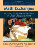 Math Exchanges Guiding Young Mathematicians in Small-Group Meetings ISBN13:9781571108265 ISBN10:1571108262 - TextbookRush