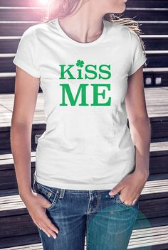 Kiss Me T Shirt St Patricks Day Tee, Kiss Me Im Irish, Irish T Shirt Apparel  All of our St. Patricks Day T Shirts are available in several sizes and