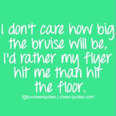 For real I'm a base and get bruises and get hurt a lot but I try not to let our flyer hit the ground and most of the time she don't but when she does it's manly when we try new stunts Cheer Base, All Star Cheer, Cheer Mom, Cheer Gifts, Cheerleading Memes, Cheer Stunts, Competitive Cheerleading, Cheerleader Quotes, Cheer Jumps