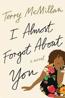 "Curled Up With a Good Book and a Cup of Tea: ""I Almost Forgot About You"" by Terry McMillan"