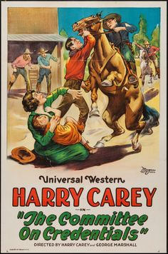 THE COMMITTEE ON CREDENTIALS (R-1922) - Harry Carey - Directed by Harry Carey & George Marshall - Universal Pictures - Movie Poster.
