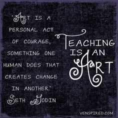 Teaching Is An Art by Krissy.Venosdale, via Flickr