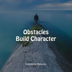 Learn how to deal with obstacles in life more effectively Pump It Up, Life Challenges, Low Self Esteem, Transform Your Life, Acting, Hold On, Let It Be, Building, Water