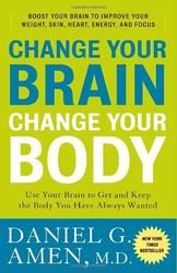 Change Your Brain, Change Your Body: Use Your Brain
