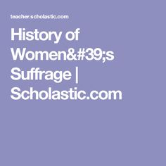 History of Women's Suffrage | Scholastic.com
