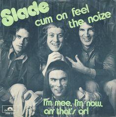 Cum On Feel The Noize ~ Slade  www.youtube.com/watch?v=68db9iial_U