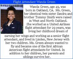 Wanda Anita Green- was a flight attendant on United Flight Mother to two kids and had an identical twin brother. She had always wanted to fly and become one of the African American flight attendants at United, which she did for 29 years. My First Job, First Love, United Airlines Flight 175, Wtc 9 11, American Flights, Fly Flight, We Will Never Forget, Airline Flights, Losing Someone