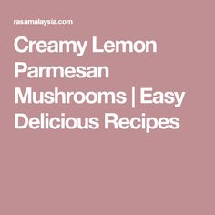 Creamy Lemon Parmesan Mushrooms - BEST mushrooms you'll ever made. Soaked in a creamy, cheesy and lemony Parmesan sauce. Perfect recipe that takes 15 mins. Parmesan Cauliflower, Garlic Parmesan, Mushroom Chicken, Chicken Bacon, Pancetta Pasta, Creamy Pasta, Easy Delicious Recipes, Potato Dishes, Vegetable Sides