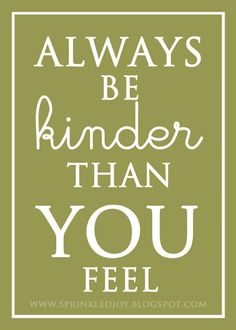 Be kinder... Daily Motivational Quotes, Great Quotes, Quotes To Live By, Inspirational Quotes, Awesome Quotes, Favorite Words, Favorite Quotes, Cool Words, Wise Words