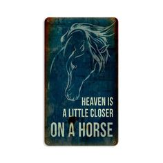 Heaven Closer Horse Sign