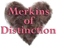 Apparently, there are actually toupees for woman's vaginas. They are called merkins. So, if you're ever out on a date and the woman you're with has a bush that appears to be too good to be true, it may not be your imagination. It could, in fact, be a merkin.