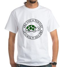 are you a turtle T-Shirt on CafePress.com