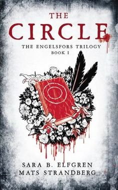 The Circle by Mats Strandberg, Translated by Sara B. Elfgren. A dark fantasy: like Buffy the Vampire Slayer mixed with The Magicians. Highly recommended by one of our staff.