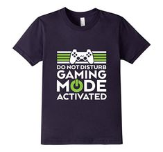 Funny Video Games Geek and Gamer T-shirt. Nerd Humor. Gaming Mode Activated. Do Not Disturb. Cool gift for your gamer boyfriend or girlfriend.
