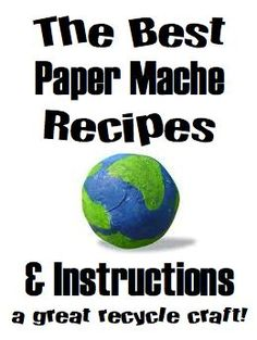 The best paper mach recipes and instructions on Earth