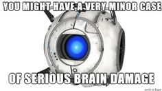 One of my favourite quotes from Portal 2!
