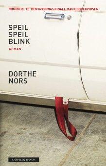 Speil speil blink av Dorthe Nors (Innbundet)