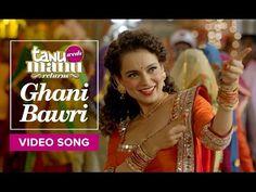 Ghani Bawri | Video Song | Tanu Weds Manu Returns | Kangana Ranaut, R Madhavan - YouTube